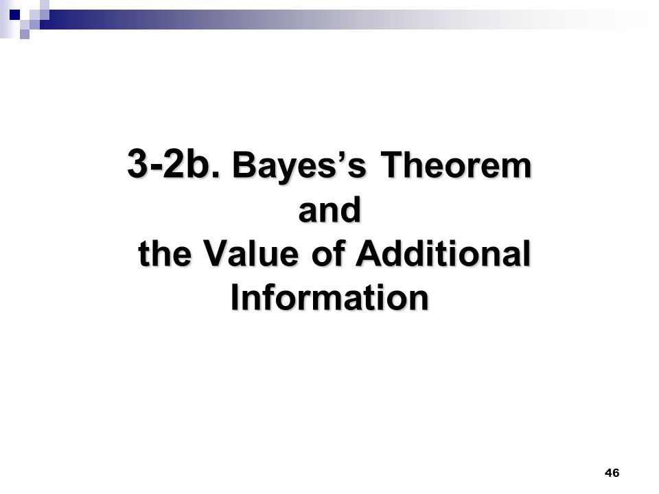 3-2b. Bayes's Theorem and the Value of Additional Information