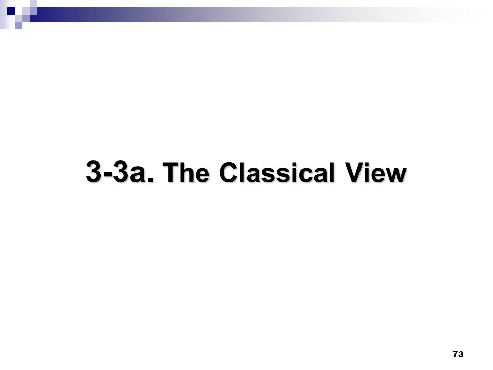 3-3a. The Classical View 73 73