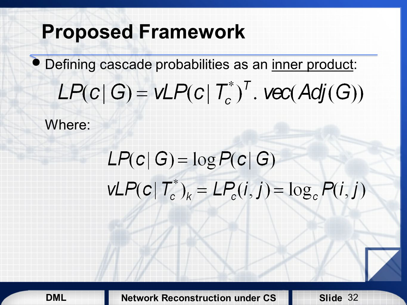 Proposed Framework Defining cascade probabilities as an inner product: