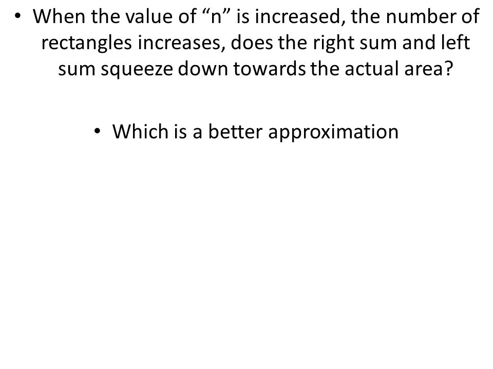 Which is a better approximation
