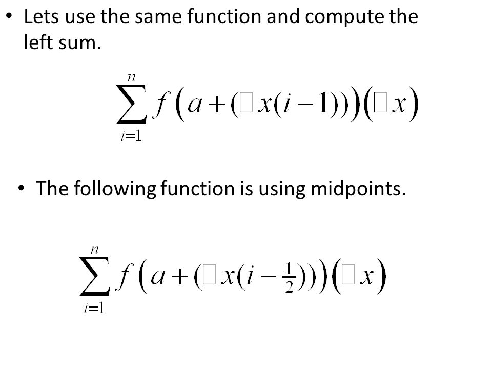 Lets use the same function and compute the left sum.