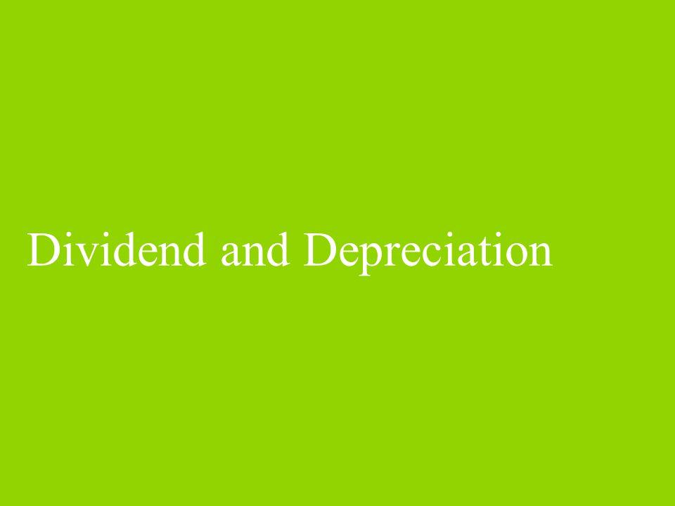 Dividend and Depreciation