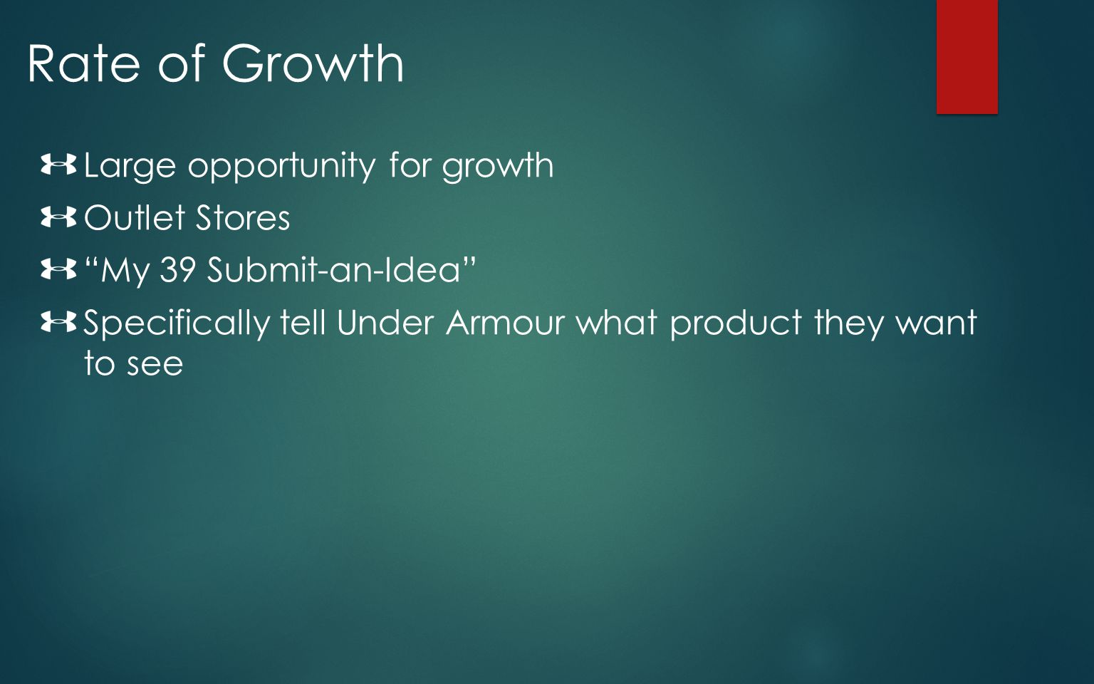 Rate of Growth Large opportunity for growth Outlet Stores