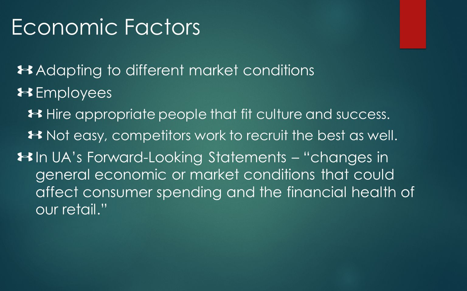 Economic Factors Adapting to different market conditions Employees