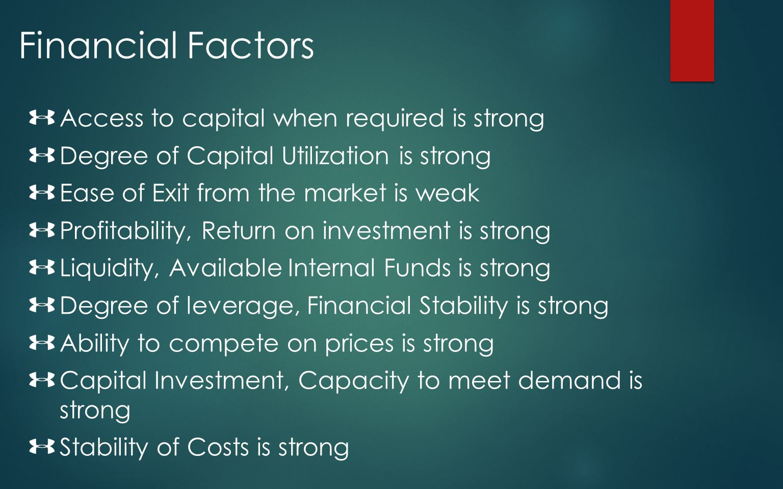 Financial Factors Access to capital when required is strong
