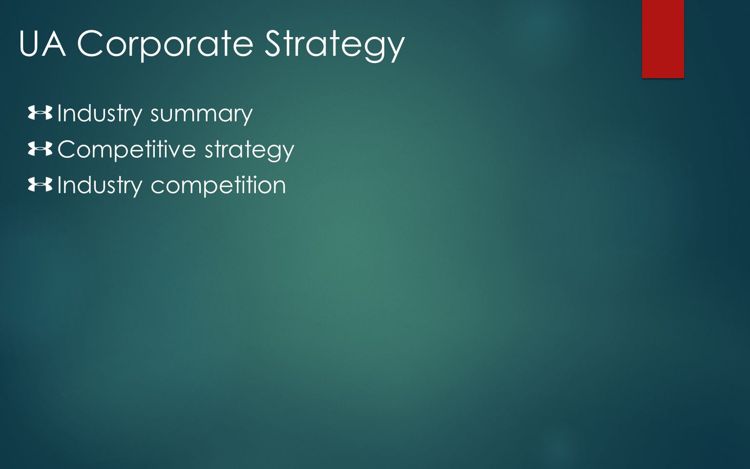 UA Corporate Strategy Industry summary Competitive strategy