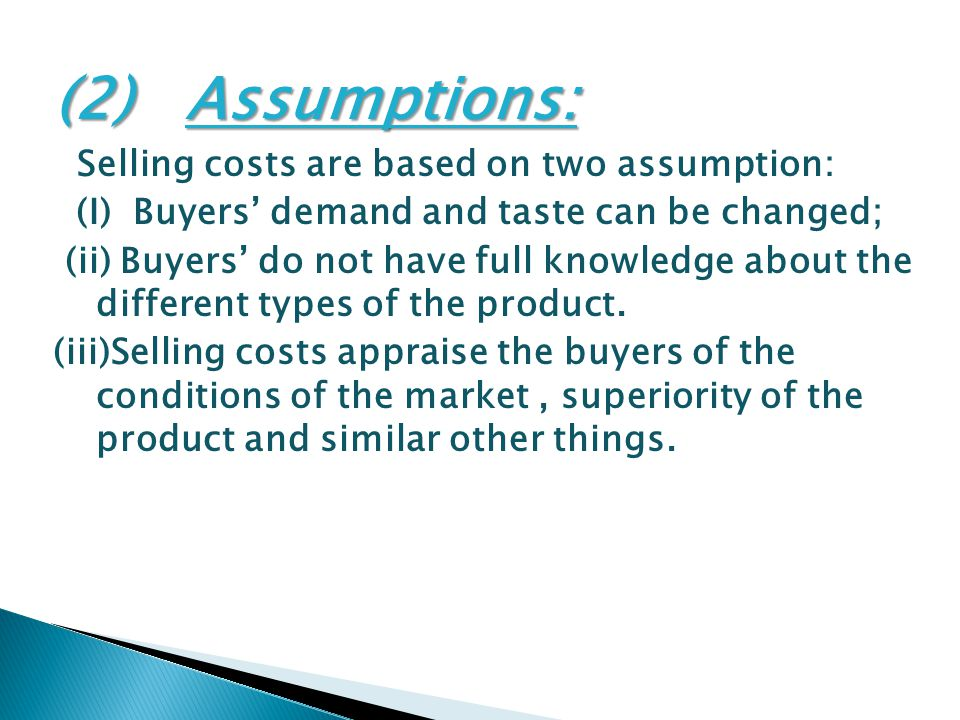 (2) Assumptions: Selling costs are based on two assumption: