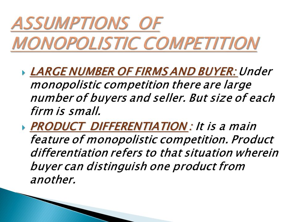 ASSUMPTIONS OF MONOPOLISTIC COMPETITION