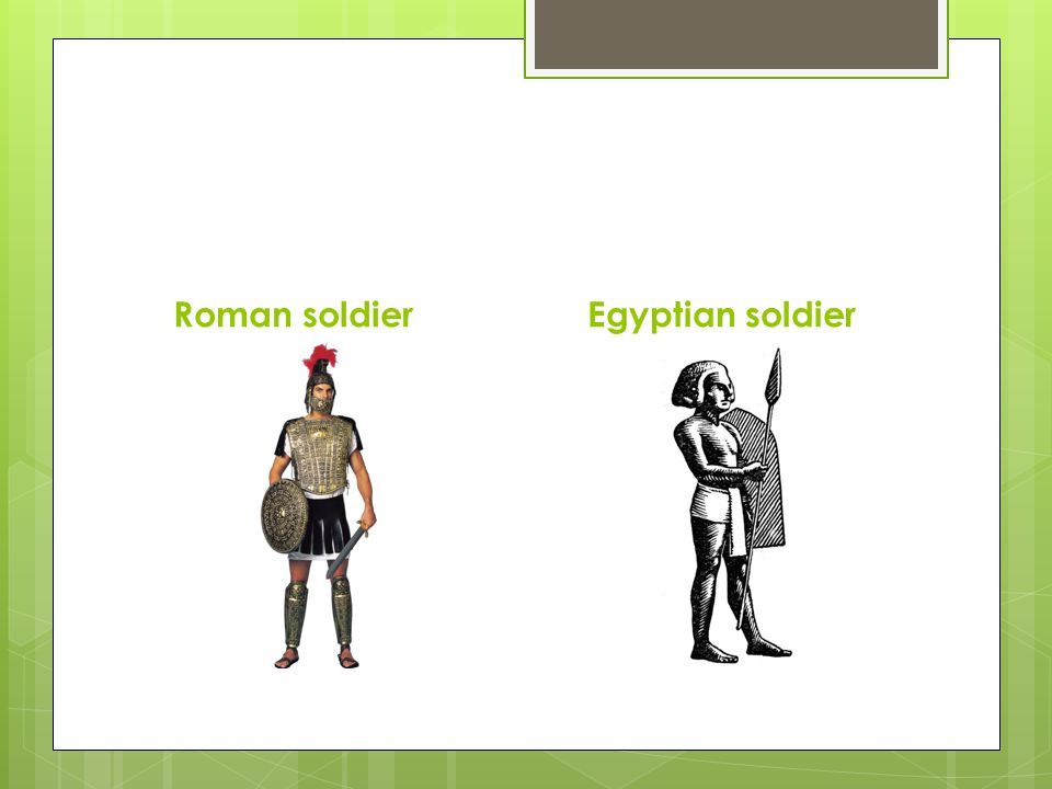 Roman soldier Egyptian soldier