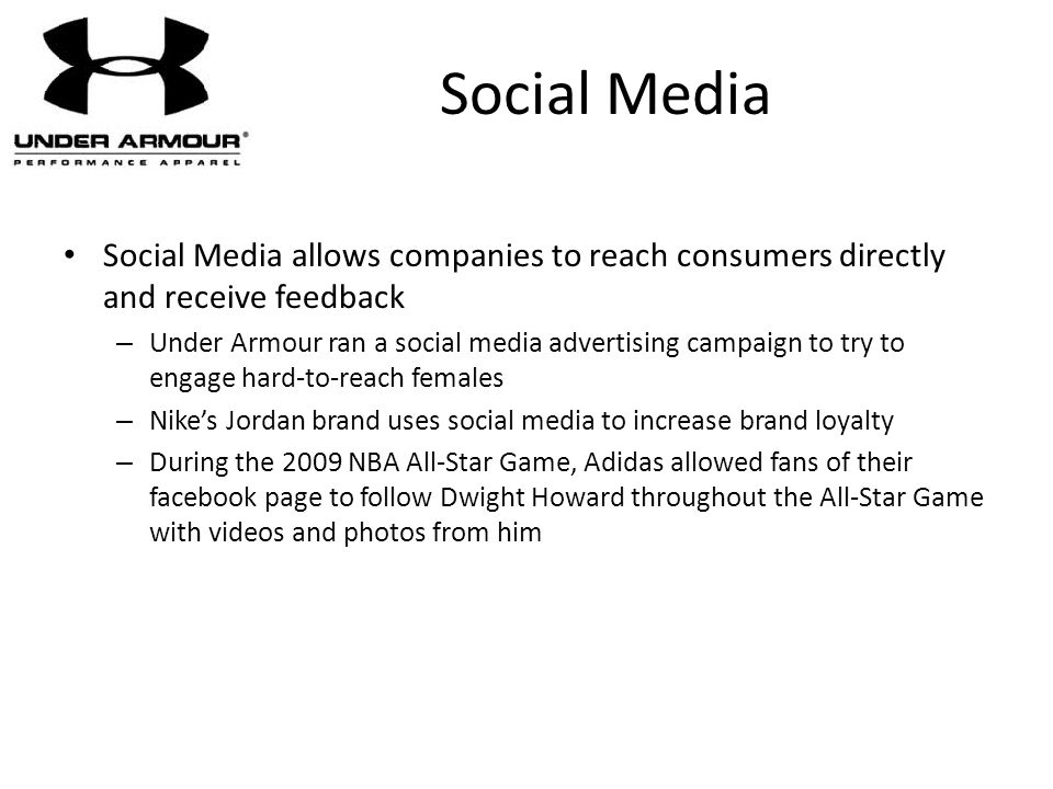 Social Media Social Media allows companies to reach consumers directly and receive feedback.