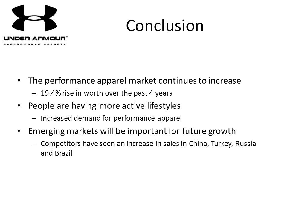 Conclusion The performance apparel market continues to increase