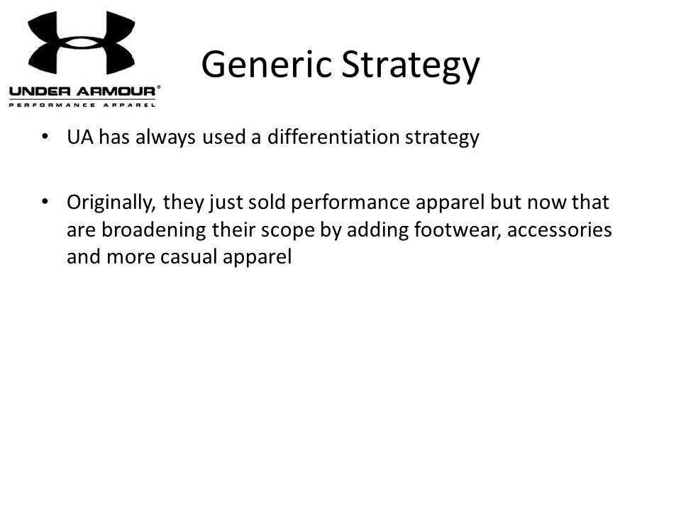Generic Strategy UA has always used a differentiation strategy