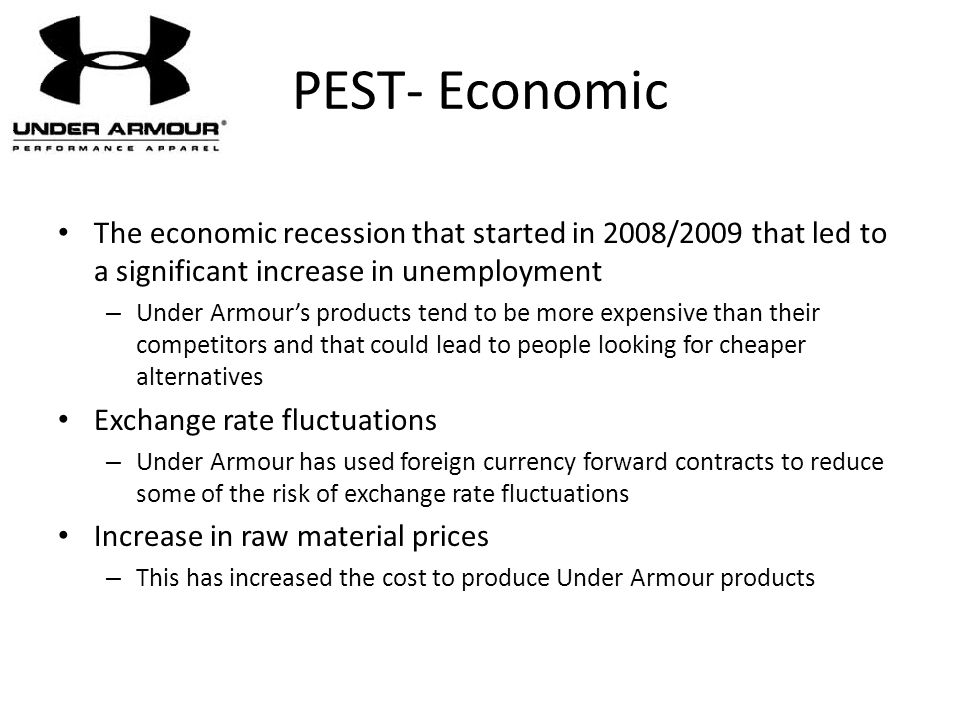 PEST- Economic The economic recession that started in 2008/2009 that led to a significant increase in unemployment.