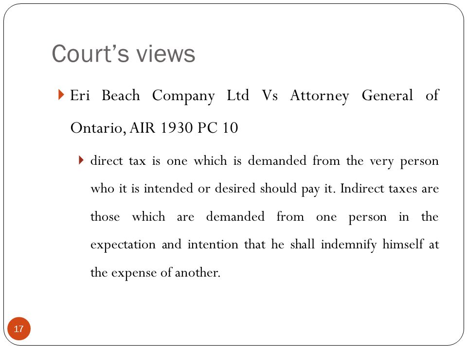 Court's views Eri Beach Company Ltd Vs Attorney General of Ontario, AIR 1930 PC 10.