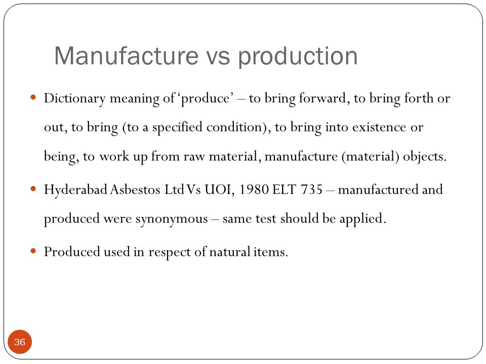 Manufacture vs production