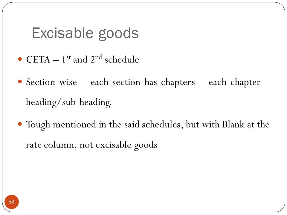 Excisable goods CETA – 1st and 2nd schedule
