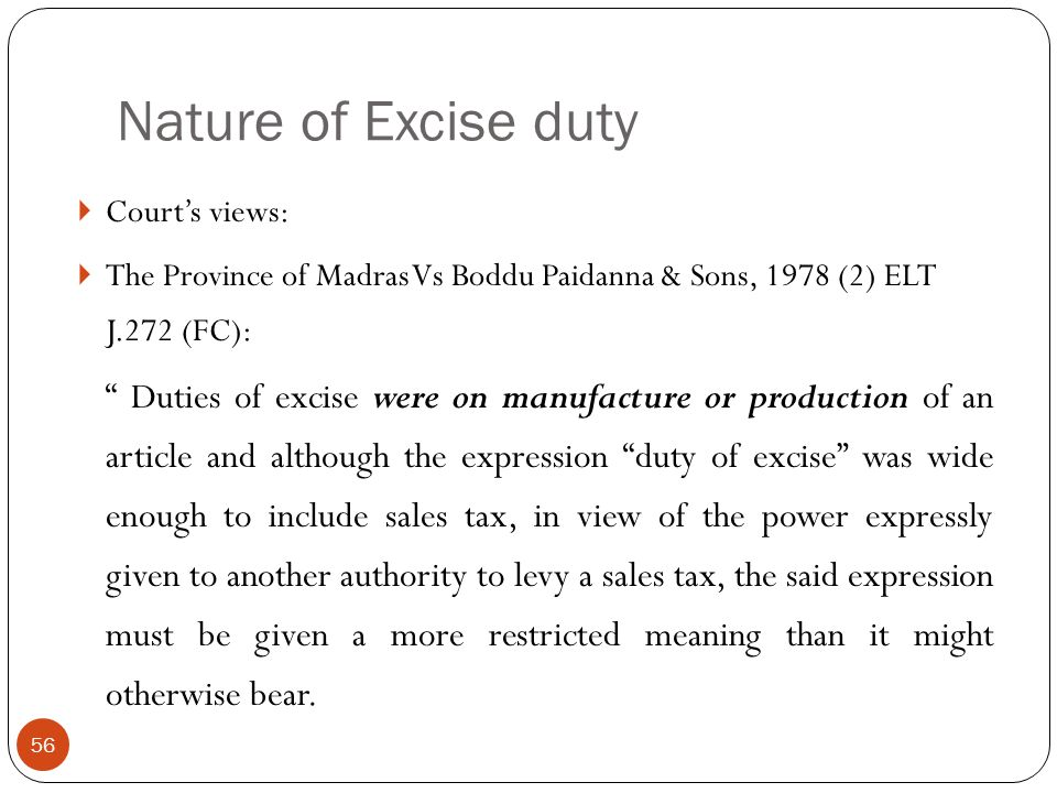 Nature of Excise duty Court's views: