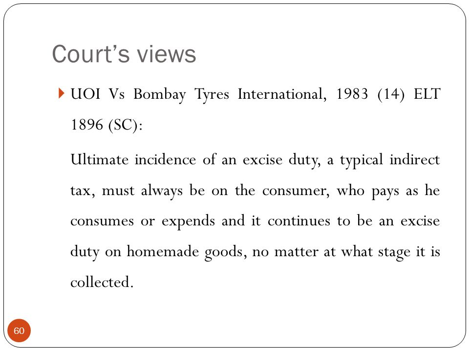 Court's views UOI Vs Bombay Tyres International, 1983 (14) ELT 1896 (SC):