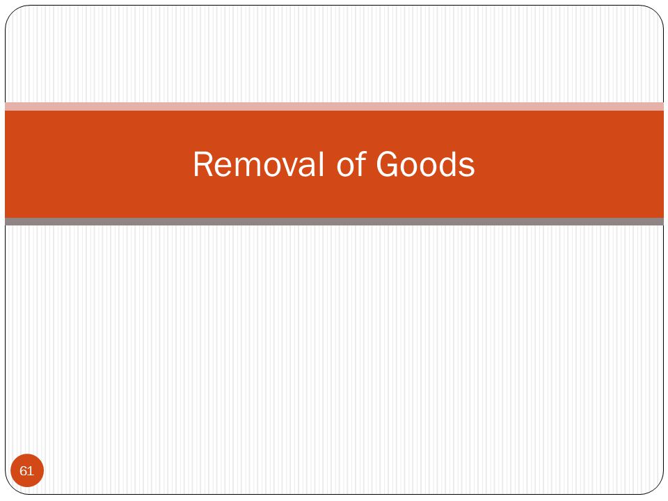 Removal of Goods