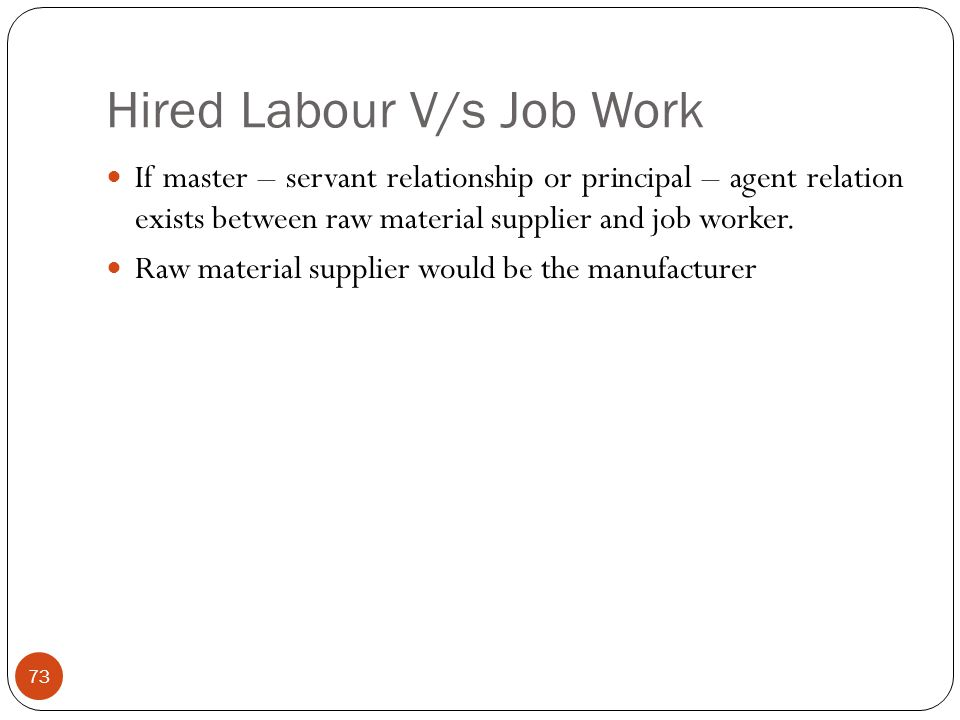 Hired Labour V/s Job Work