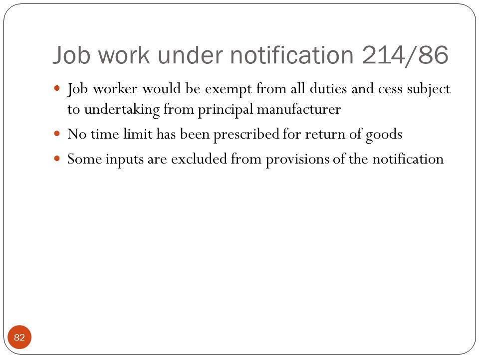 Job work under notification 214/86
