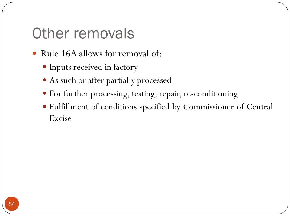 Other removals Rule 16A allows for removal of: