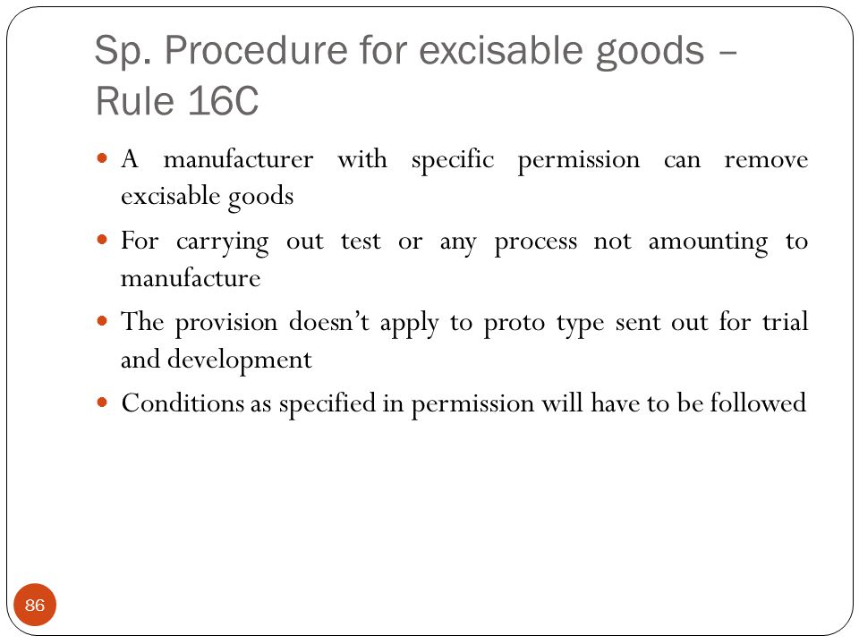 Sp. Procedure for excisable goods – Rule 16C