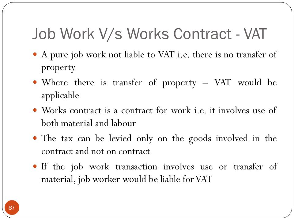 Job Work V/s Works Contract - VAT