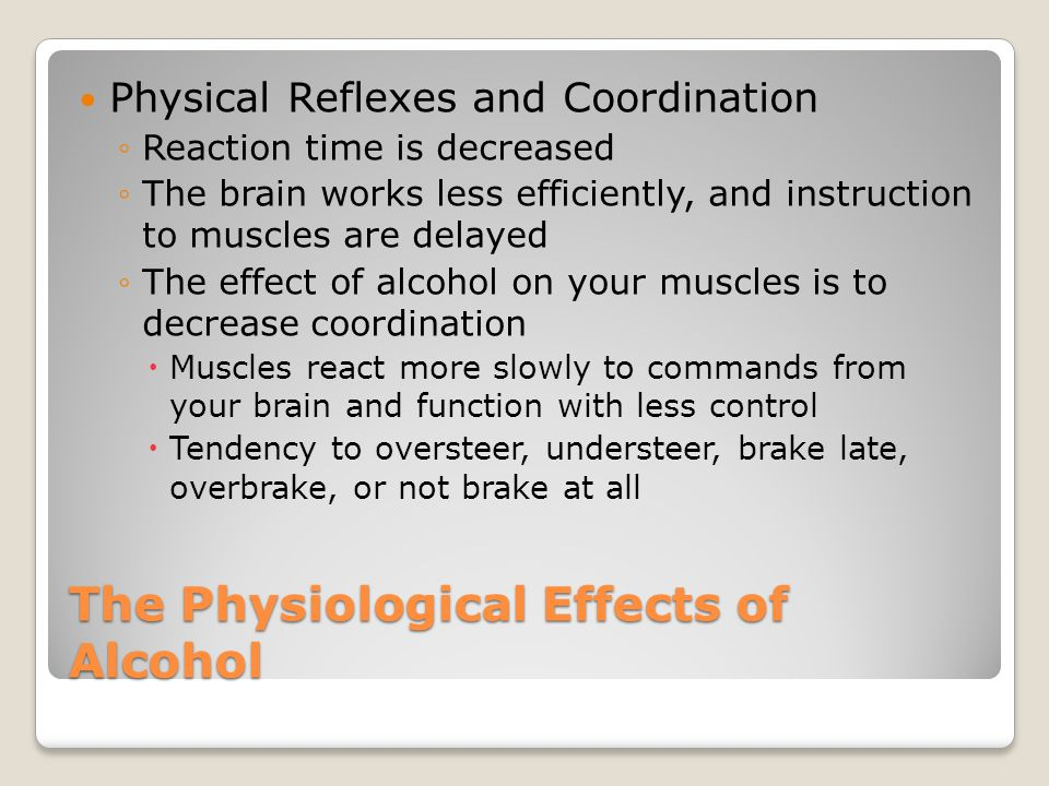 The Physiological Effects of Alcohol