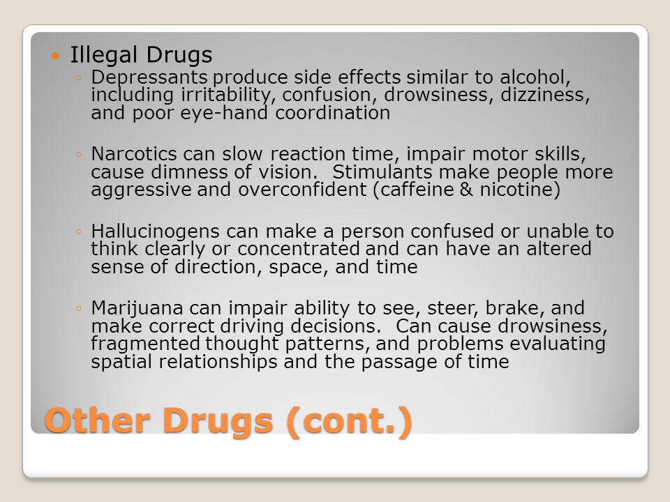 Other Drugs (cont.) Illegal Drugs