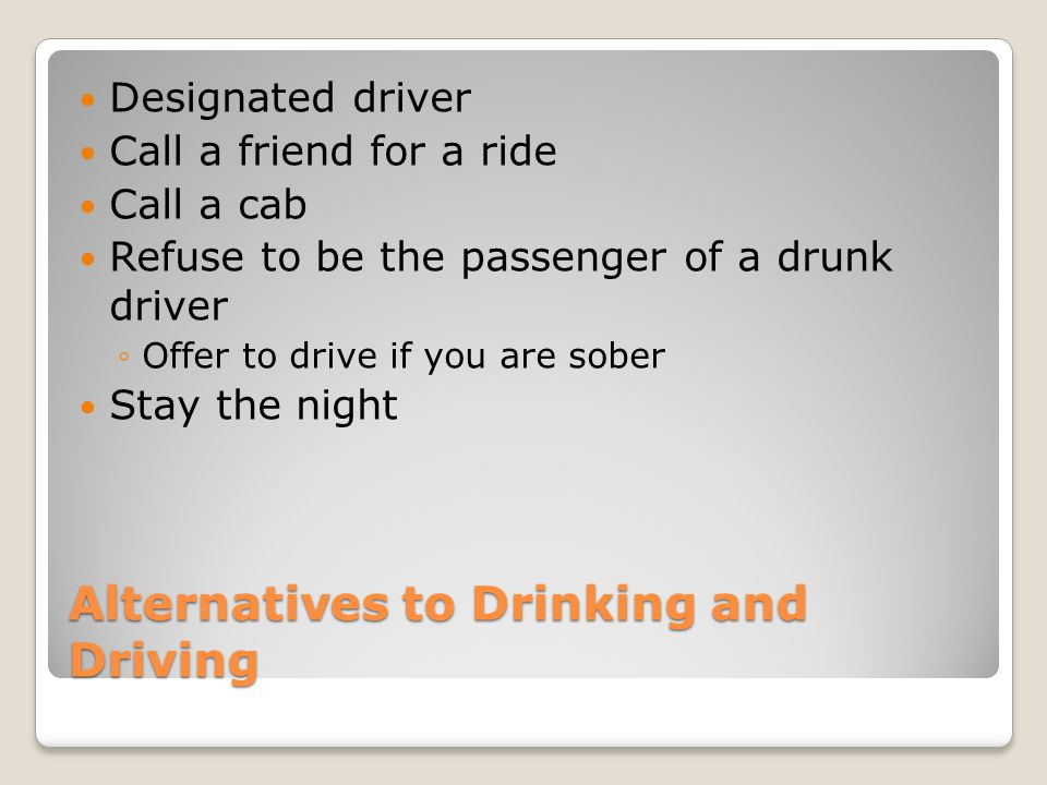 Alternatives to Drinking and Driving