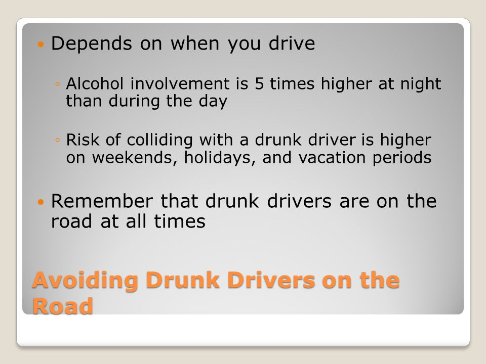 Avoiding Drunk Drivers on the Road