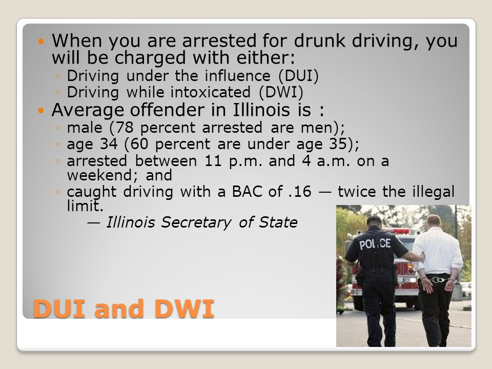 When you are arrested for drunk driving, you will be charged with either:
