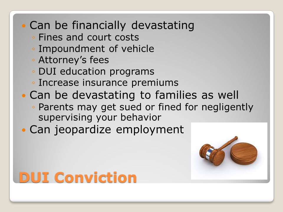 DUI Conviction Can be financially devastating