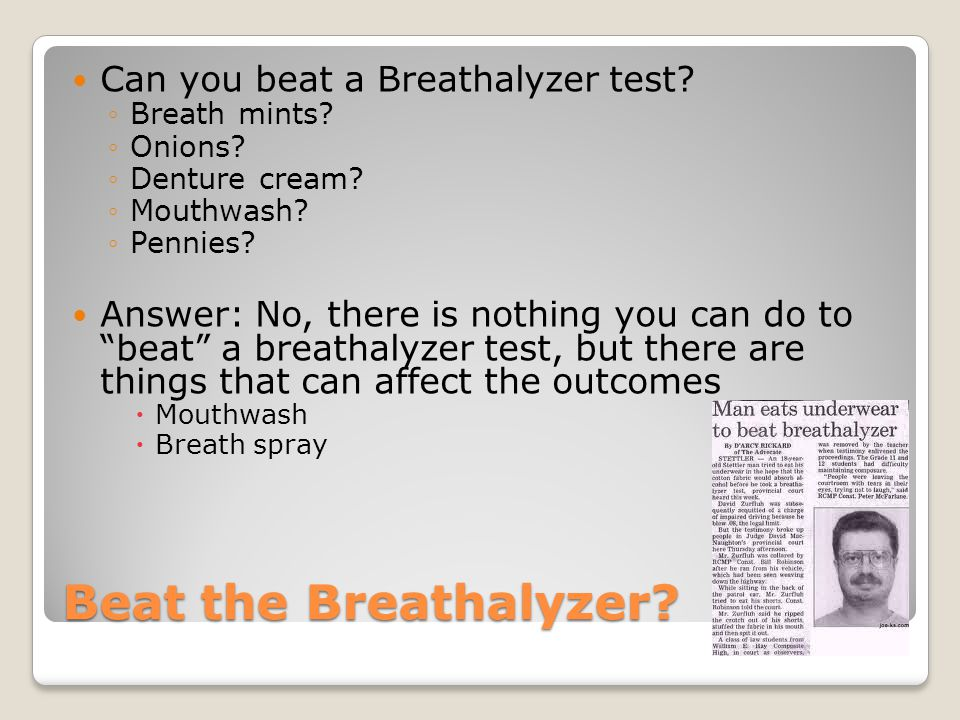 Beat the Breathalyzer Can you beat a Breathalyzer test