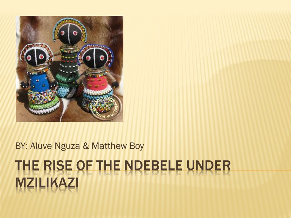The rise of the NDEBELE UNDER MZILIKAZI