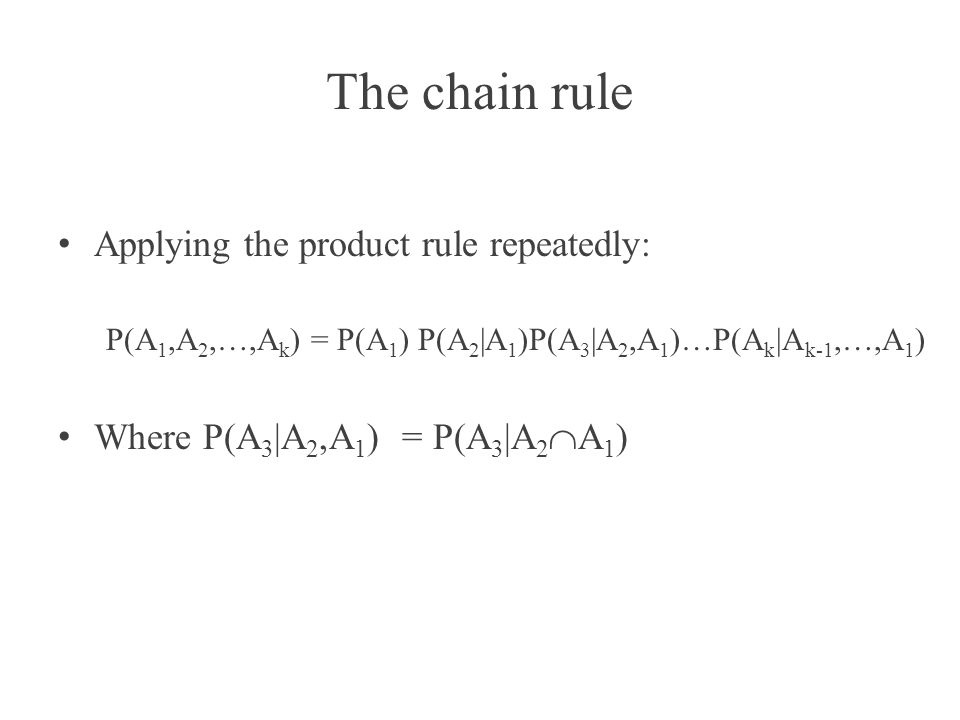 The chain rule Applying the product rule repeatedly: