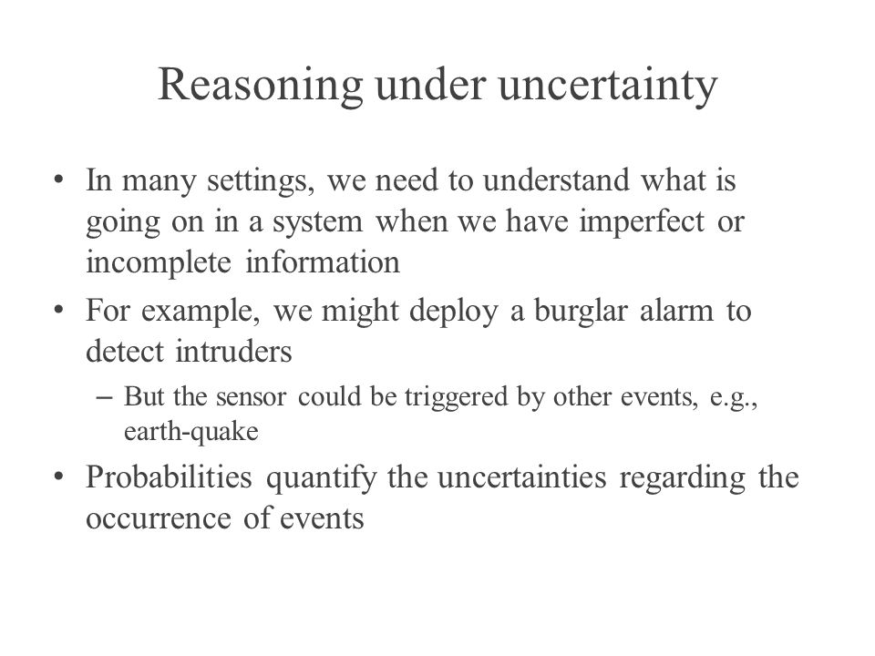 Reasoning under uncertainty