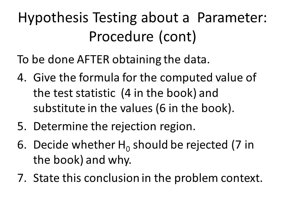 Hypothesis Testing about a Parameter: Procedure (cont)