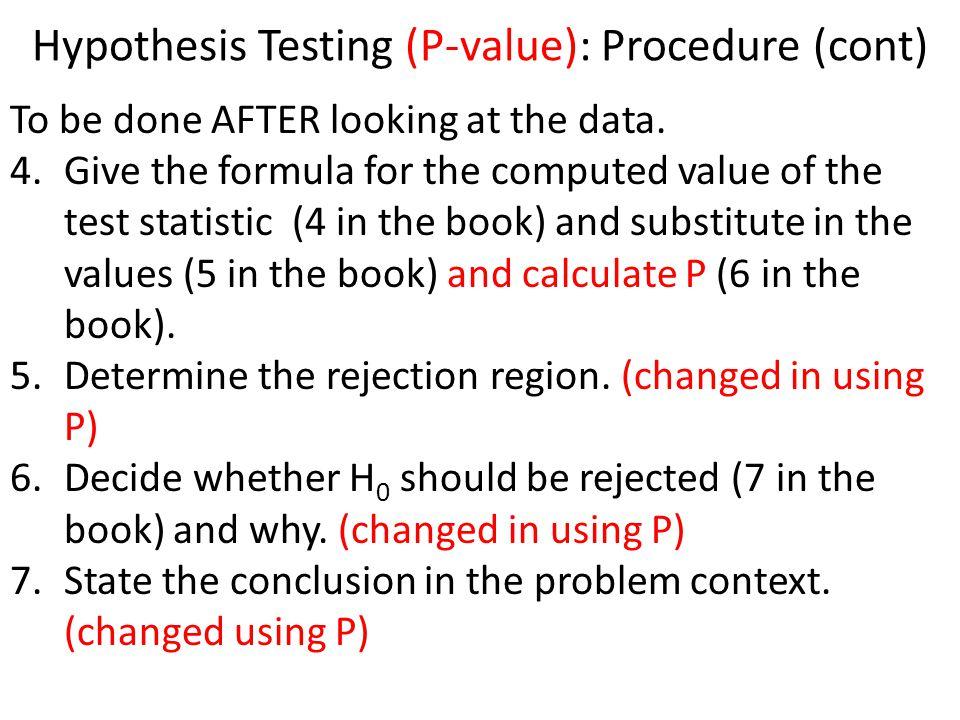 Hypothesis Testing (P-value): Procedure (cont)