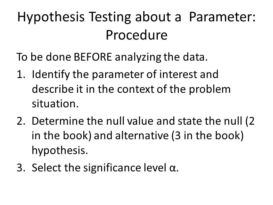 Hypothesis Testing about a Parameter: Procedure