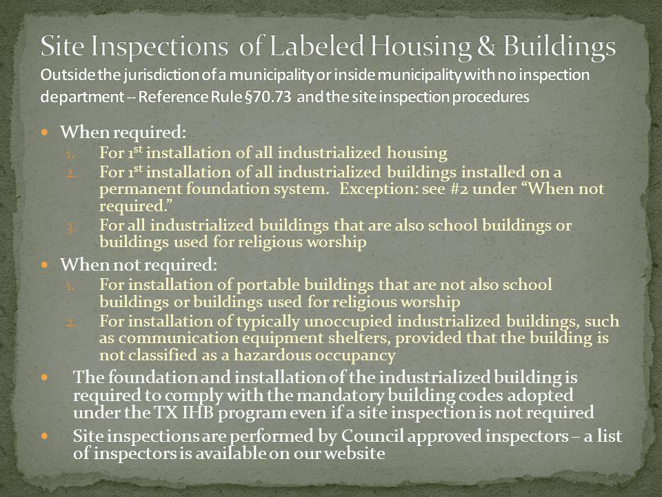 Site Inspections of Labeled Housing & Buildings Outside the jurisdiction of a municipality or inside municipality with no inspection department -- Reference Rule §70.73 and the site inspection procedures