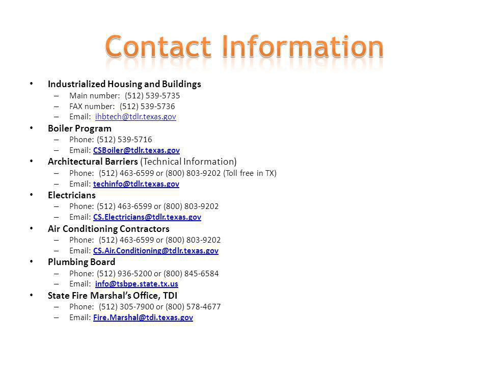 Contact Information Industrialized Housing and Buildings. Main number: (512) 539-5735. FAX number: (512) 539-5736.