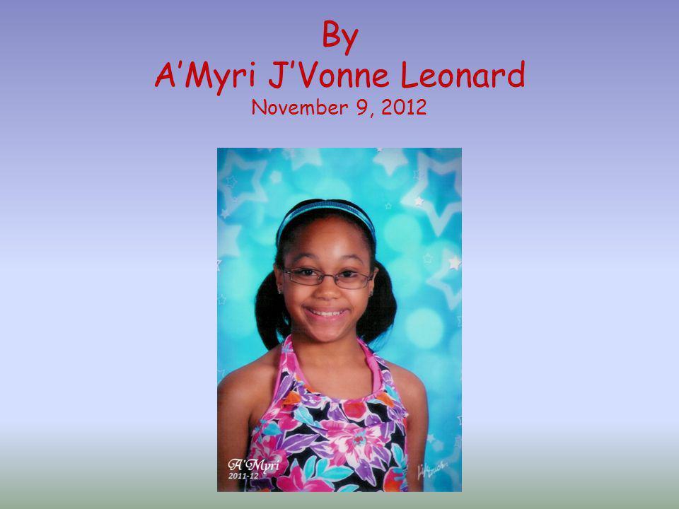 By A'Myri J'Vonne Leonard November 9, 2012