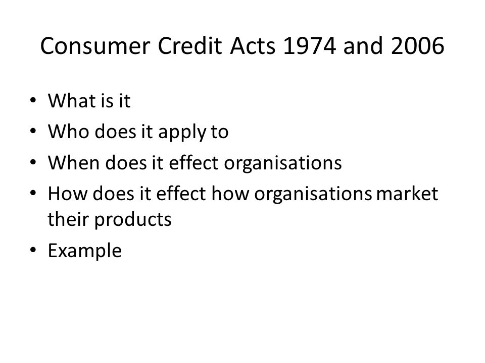 Consumer Credit Acts 1974 and 2006