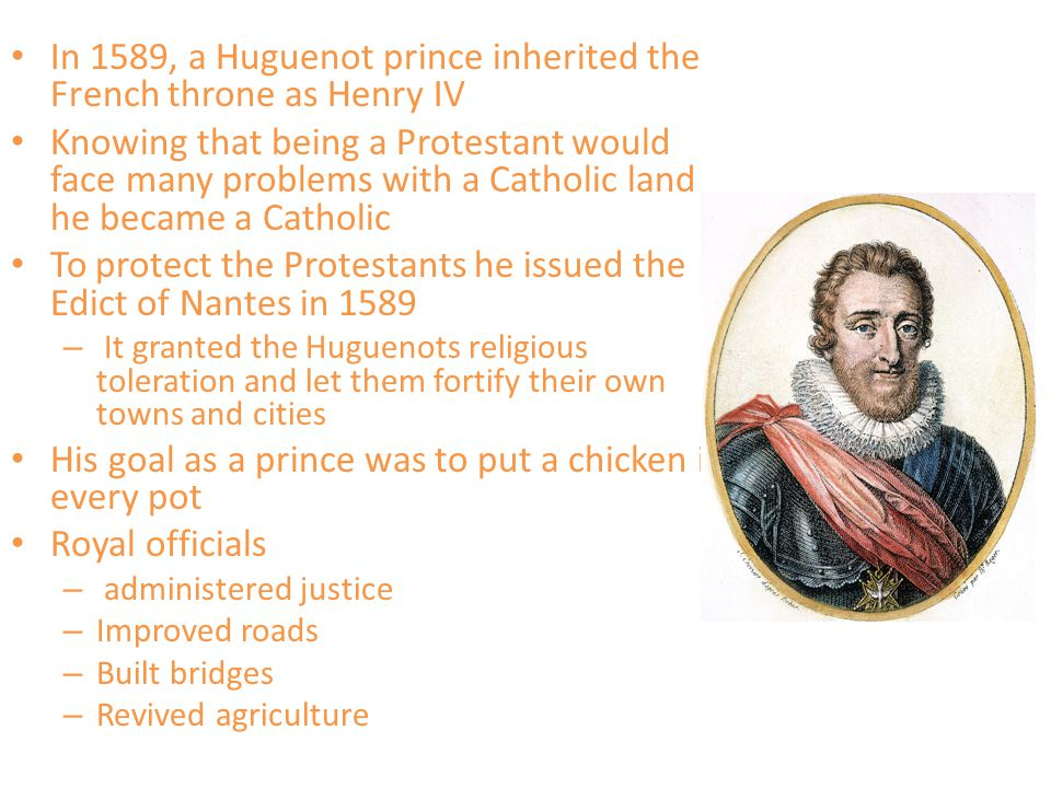 In 1589, a Huguenot prince inherited the French throne as Henry IV