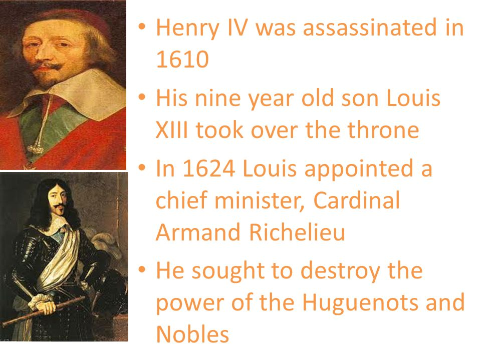 Henry IV was assassinated in 1610
