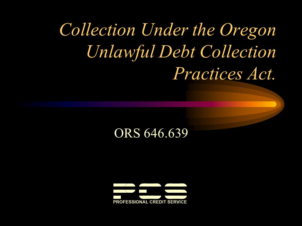 Collection Under the Oregon Unlawful Debt Collection Practices Act.