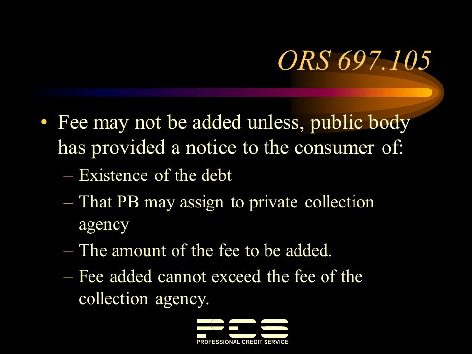 ORS 697.105 Fee may not be added unless, public body has provided a notice to the consumer of: Existence of the debt.
