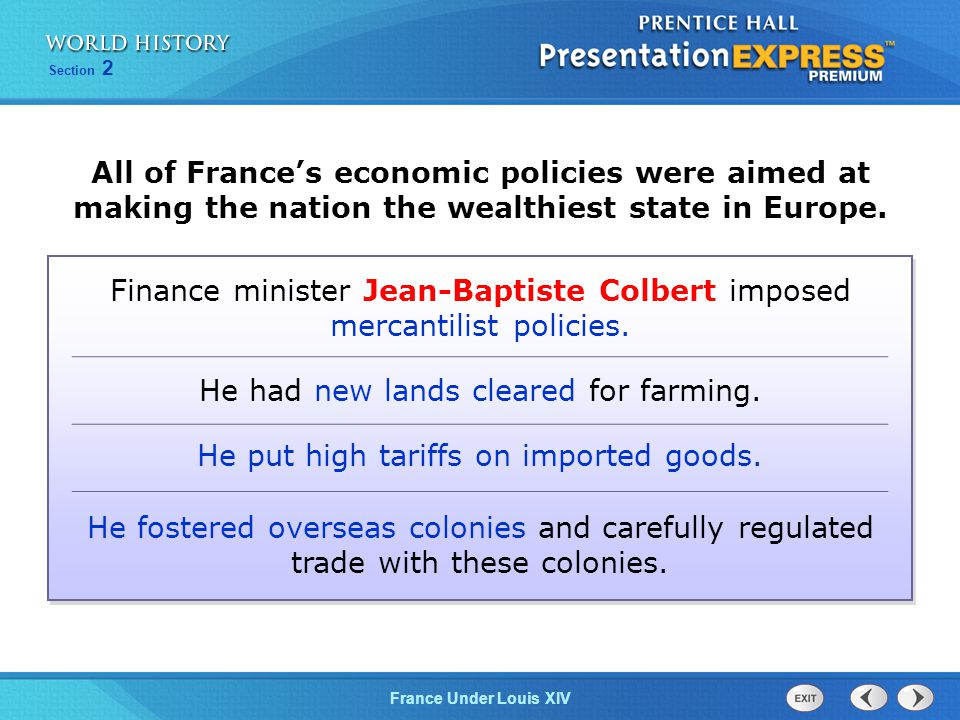 Finance minister Jean-Baptiste Colbert imposed mercantilist policies.